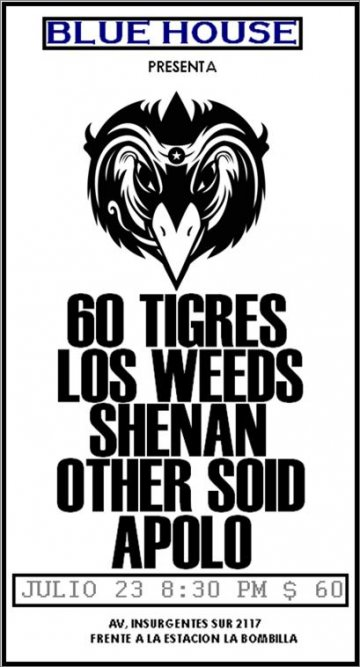 60 Tigres Los Weeds Shenan Other Soid En El Blue House Mexico Df - rock en espa�ol - rockeros.net