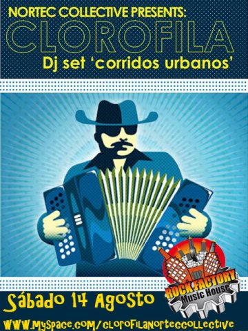 Nortec Collective Presents Clorofila Corridos Urbanos El Rock Factory Veracruz - rock en espa�ol - rockeros.net