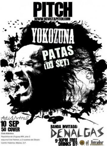 Revista Pitch Presenta Yokosuna Denalgas Club Atlantico Mexico Df - rock en espa�ol - rockeros.net