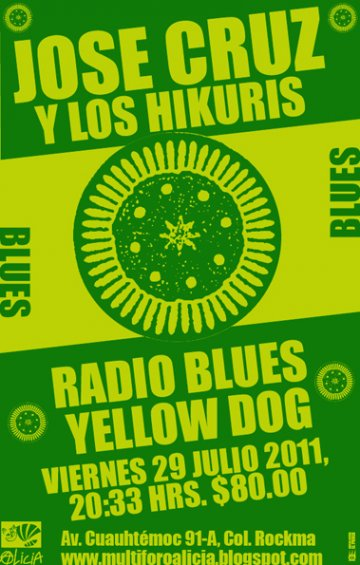 Jose Cruz Y Los Hikuris Radio Blues Yellow Dog En El Foro Alicia Mexico Df - rock en espa�ol - rockeros.net