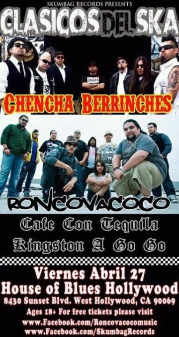 Clasicos Del Ska Chencha Berrinches Roncovacoco En El House Of Blues Sunset - rock en espa�ol - rockeros.net