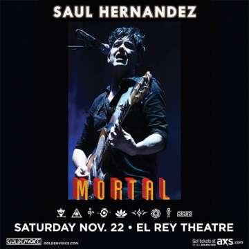 Goldenvoice Presents Saul Hernandez Mortal - rock en espa�ol - rockeros.net