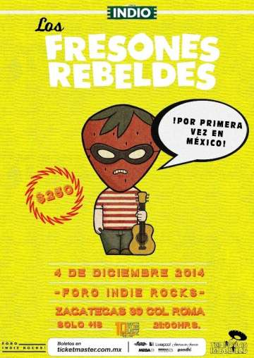 Los Fresones Rebeldes En Foro Indie Rocks Zacatecas - rock en espa�ol - rockeros.net