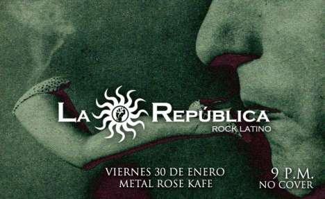 La Republica Rock Latino En El Metal Rose Cafe - rock en espa�ol - rockeros.net
