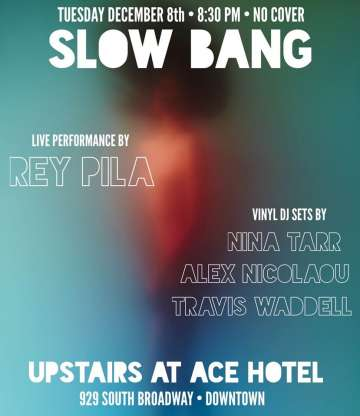 Slow Bang Presenta Rey Pila En Ace Hotel De Los Angeles - rock en espa�ol - rockeros.net