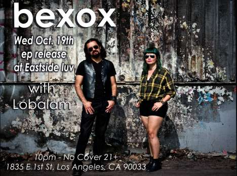 Bexos Ep Release Show With Lobalam At Eastside Luv Wine Bar Of Los Angeles - rock en espa�ol - rockeros.net
