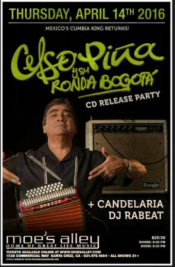 Cd Release Party De Celso Piña Y Su Ronda Bogota En Moes Alley De Santa Cruz - rock en español - rockeros.net