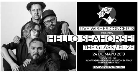 Hello Seahorse The Glass Elize Rockefellers Houston Tx - rock en espa�ol - rockeros.net