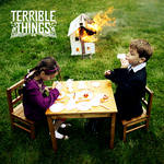 Terrible Things debout album in stores now
